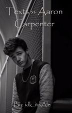 Texts ›› Aaron Carpenter by idk_itsAle