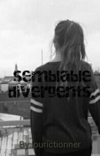 Semblable Divergents.[PAUSE] by lourictionner