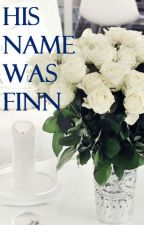 His Name was Finn (#Wattys2016) by poetic_misery