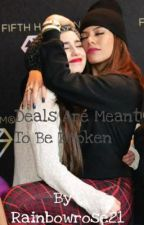 Deals Are Meant To Be Broken by OhSnapLaurinah