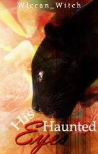 His Haunted Eyes by Wiccan_Witch