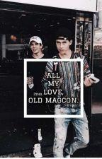All My Love ~magcon by gretaamarino