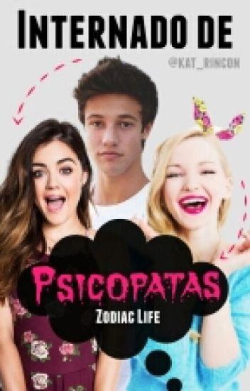 Internado De Psicópatas-zodiac Life[Editando] (Terminada).