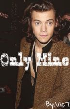 Only Mine(Harry Styles) by Torci22