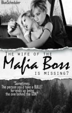 The Wife Of The Mafia Boss Is Missing?[[SOON]] by BlueScheduler