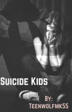 Suicide Kids by Teenwolfmk55