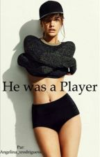 He was a Player by angelina_xrodriguesx