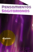 Pensamientos Sagitarianos by -Sagitario-