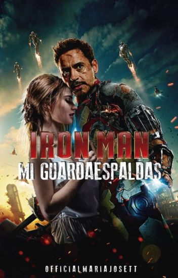 Iron Man mi Guardaespaldas ❨sin editar❩