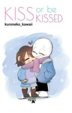 Kiss Or Be Kissed [Sans × Frisk] by Bardo-Chan