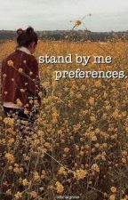 stand by me preferences by -twobit