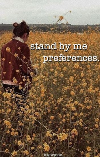 stand by me preferences