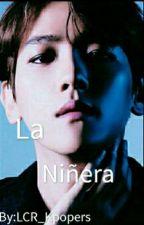 La  Niñera [EXO,Baekhyun y tú] by L_C-Kpopers