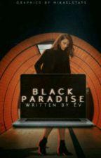 Black Paradise. {TYS_GR} by WorkHardDreamBiiig