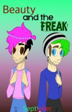Beauty And The Freak (Septiplier AU) by ZombieHatter