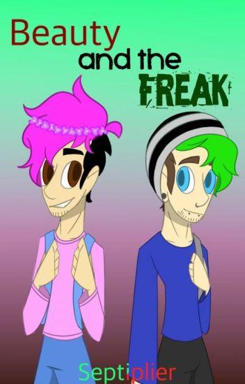Beauty And The Freak [SEPTIPLIER AU]