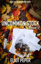 Uncommon Stock: Version 1.0 by EliotPeper