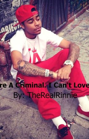 You're A Criminal. I Can't Love You by TheRealRinnie