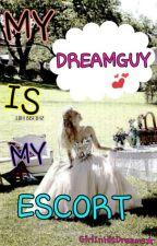 My Dream Guy Is My Escort ♥ by GirlInHisDreams