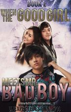 When The Good Girl Meets Mr. Bad Boy  (KathNiel) by seraphicx