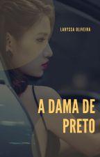 A Dama de Preto by LaryssaOliveira16