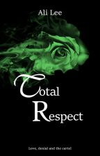 Total Respect (Removing 03/20/2018) by ali-lee