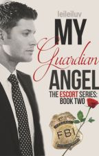 My Guardian Angel (The Escort Series: Book Two) by leileiluv