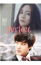 My Perfect Fairytale | Kaistal | by helloworld19_