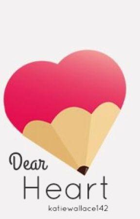 Dear Heart by katiewallace142