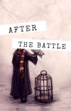 After the Battle: A Crossover Fanfiction by bellarue-