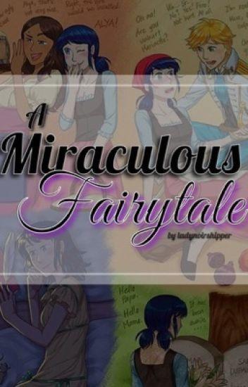 A Miraculous Fairytale