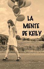 LA MENTE DE KEILY (Terminada) by kdge_2001