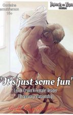 """""""It's Just Some Fun"""" (Levi X Erwin X Female! Reader ((Threesome)) by GrellsLacyRedPanties"""