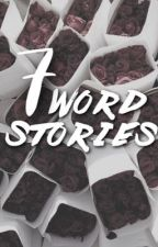 Seven Word Stories by Booksandcoffee24