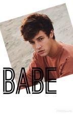 BABE (A Cameron Dallas Fan Fic) by ahs_dallas