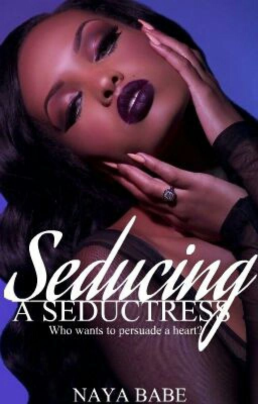 Seducing A Seductress  by nayababe