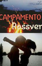 Campamento Rossver. by alejandramariscal123