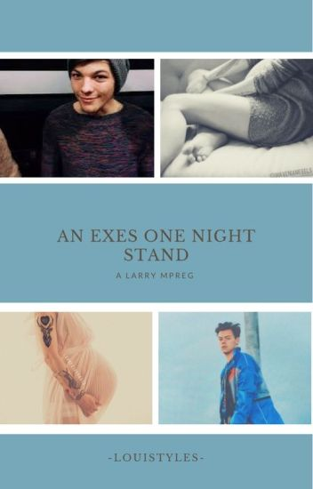 An Exes One Night Stand☆ Larry Mpreg