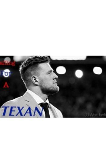 Falling for a Texan {JJ Watt fanfic}(COMPLETED)