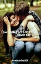 Fake Dating My Best Friend ~ A Robbie Kay Fanfiction by missdallas1004