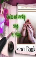 praise and worship songs w/ video by Dawang410