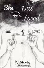 She Will Be Loved by _MsHemmings_