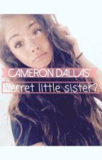 Cameron Dallas' secret little sister? by magcon_luvver_22