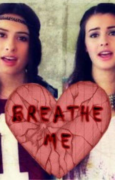Breathe Me: A Laurisa Fanfic