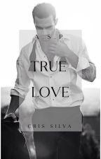A.S.P: True Love by CSilva_892
