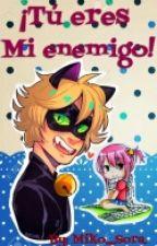¡Tu Eres Mi Enemigo! (chat Noir x Tú) by miko_sora