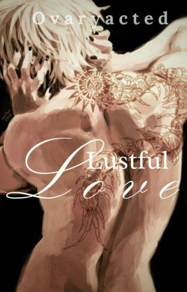 Lustful Love [Kaneki Ken]