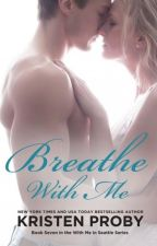 Breathe With Me #7 by BreenLeiva