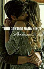 Todo Contigo Nada Sin Ti (Abraham mateo) by Abrahamftgravano
