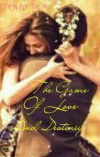 The Game Of Love And Destiny by tika_sarahsarah
